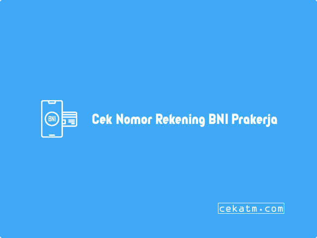Cara Cek Nomor Rekening BNI Prakerja