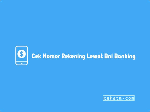 Cara Cek Nomor Rekening Lewat Bni Mobile Banking