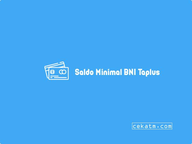 Saldo Minimal BNI Taplus