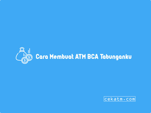 Cara Membuat ATM BCA Tabunganku