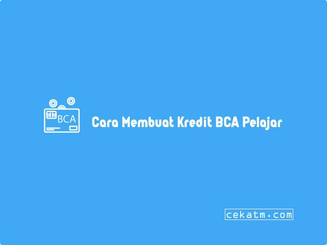 Cara Membuat Kartu Kredit BCA Untuk Mahasiswa