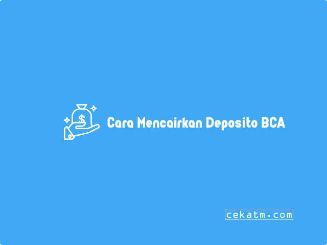 Cara Mencairkan Deposito BCA