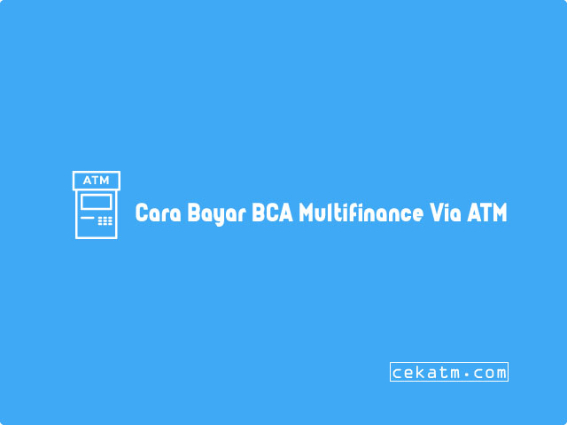 Cara Bayar BCA Multifinance Melalui ATM BCA