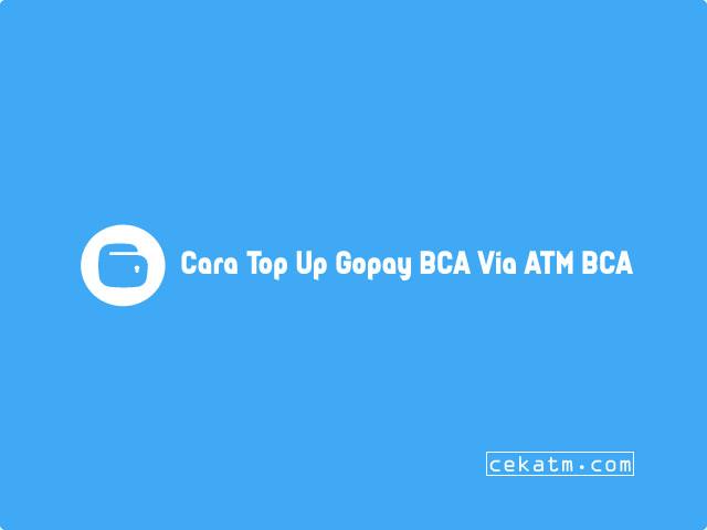 Cara Top Up Gopay BCA Lewat ATM BCA