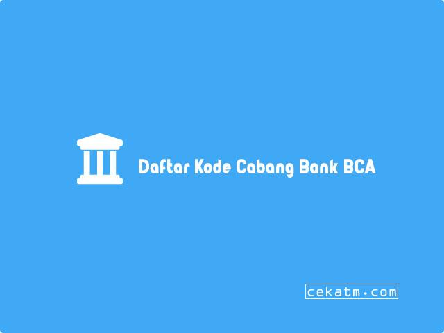 Daftar Kode Cabang Bank BCA