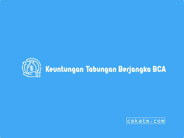 Keuntungan Tabungan Berjangka BCA