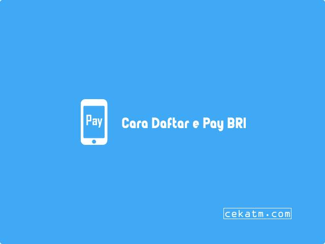 Cara Daftar e Pay BRI Melalui Internet Banking