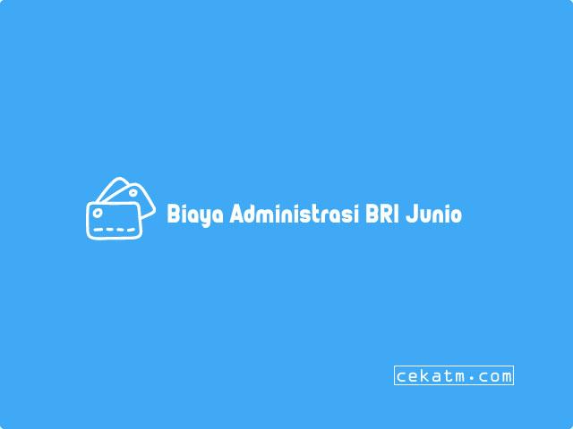 Biaya Administrasi Tabungan BRI Junio