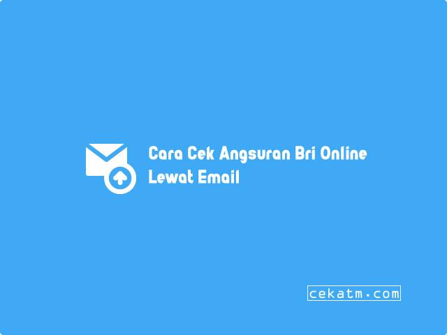 Cara Cek Angsuran KUR BRI Online Lewat Email