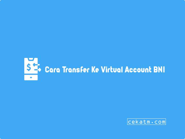 Cara Transfer Ke Virtual Account BNI Dari Bank BRI