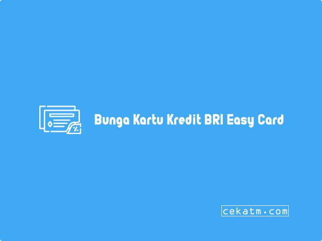 Bunga Kartu Kredit BRI Easy Card