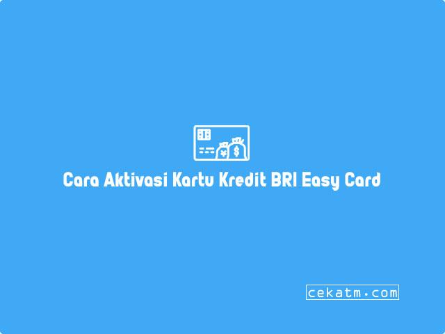 Cara Aktivasi Kartu Kredit BRI Easy Card