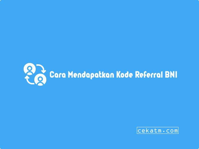Cara Mendapatkan Kode Referral BNI