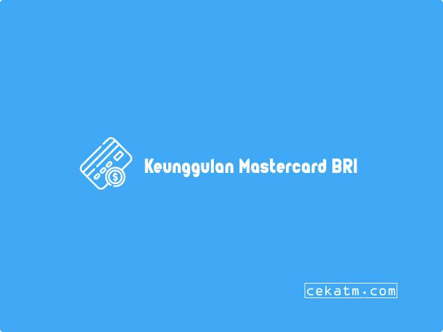 Keunggulan Menggunakan Mastercard BRI
